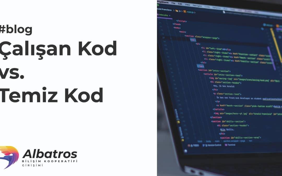 Çalışan Kod vs. Temiz Kod